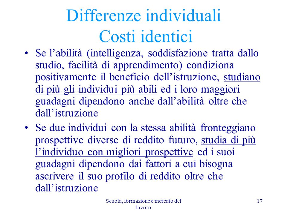 Differenze individuali Costi identici