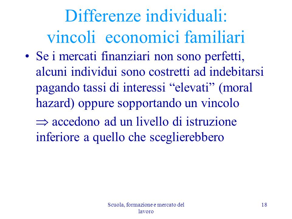Differenze individuali: vincoli economici familiari