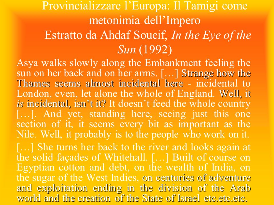 Provincializzare l'Europa: Il Tamigi come metonimia dell'Impero Estratto da Ahdaf Soueif, In the Eye of the Sun (1992)