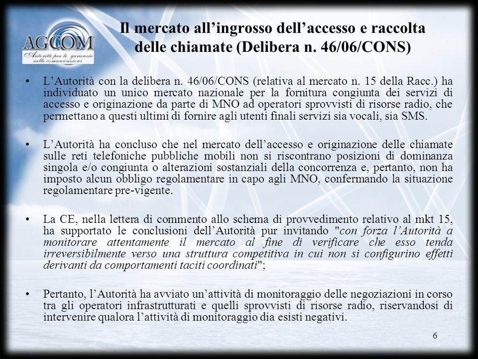 Il mercato all'ingrosso dell'accesso e raccolta delle chiamate (Delibera n. 46/06/CONS)