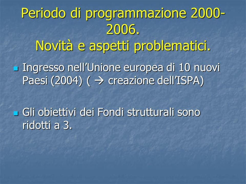 Periodo di programmazione 2000-2006. Novità e aspetti problematici.