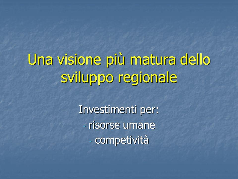 Una visione più matura dello sviluppo regionale