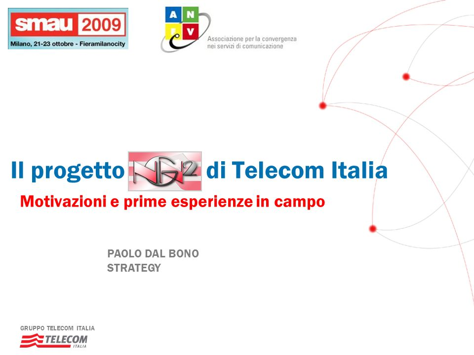 Il progetto di Telecom Italia Motivazioni e prime esperienze in campo