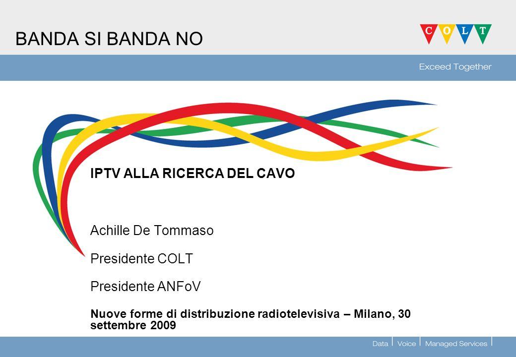 BANDA SI BANDA NO IPTV ALLA RICERCA DEL CAVO Achille De Tommaso