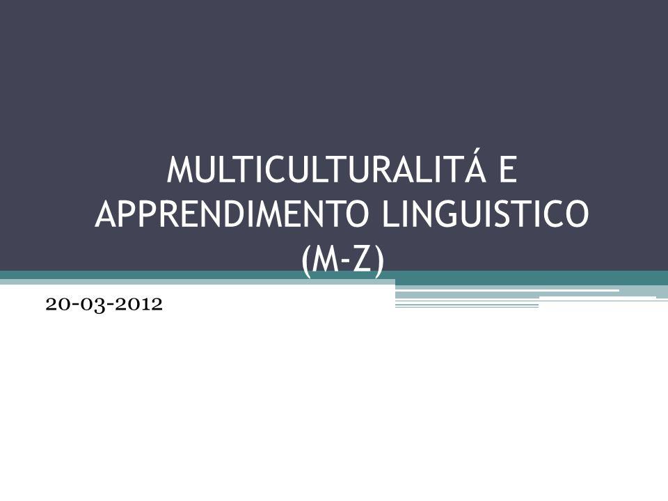 MULTICULTURALITÁ E APPRENDIMENTO LINGUISTICO (M-Z)