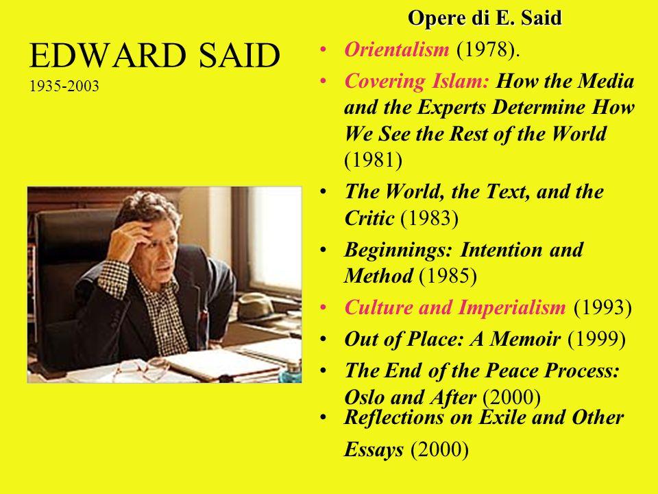 EDWARD SAID 1935-2003 Opere di E. Said Orientalism (1978).