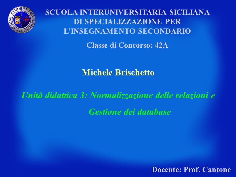 Unità didattica 3: Normalizzazione delle relazioni e