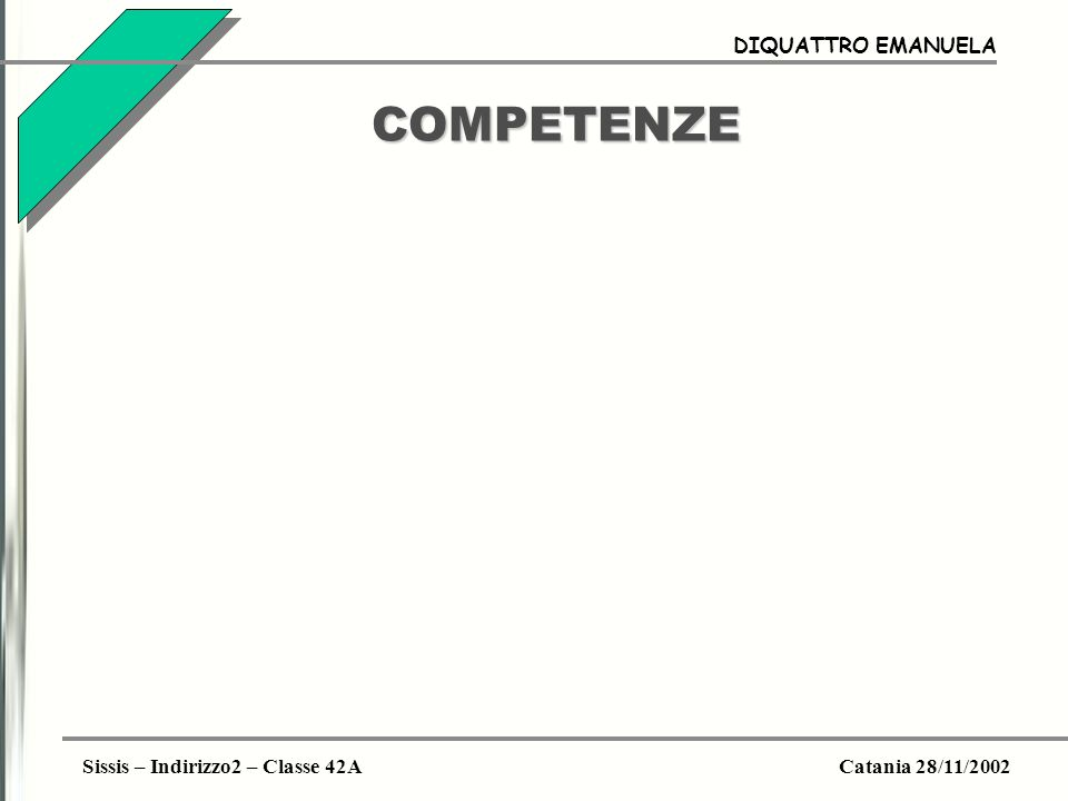 COMPETENZE DIQUATTRO EMANUELA Sissis – Indirizzo2 – Classe 42A