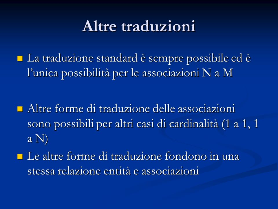Altre traduzioni La traduzione standard è sempre possibile ed è l'unica possibilità per le associazioni N a M.