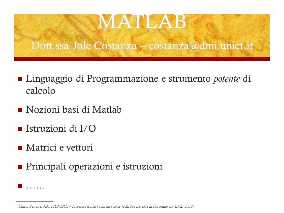 MATLAB Dott.ssa Jole Costanza – costanza@dmi.unict.it