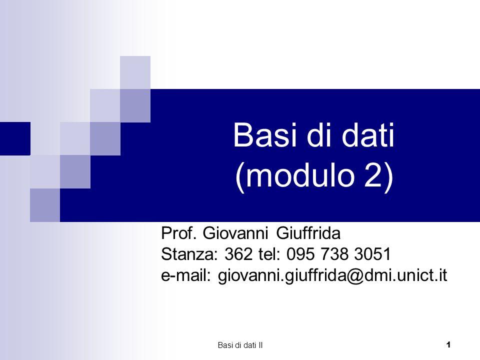 Basi di dati (modulo 2) Prof. Giovanni Giuffrida