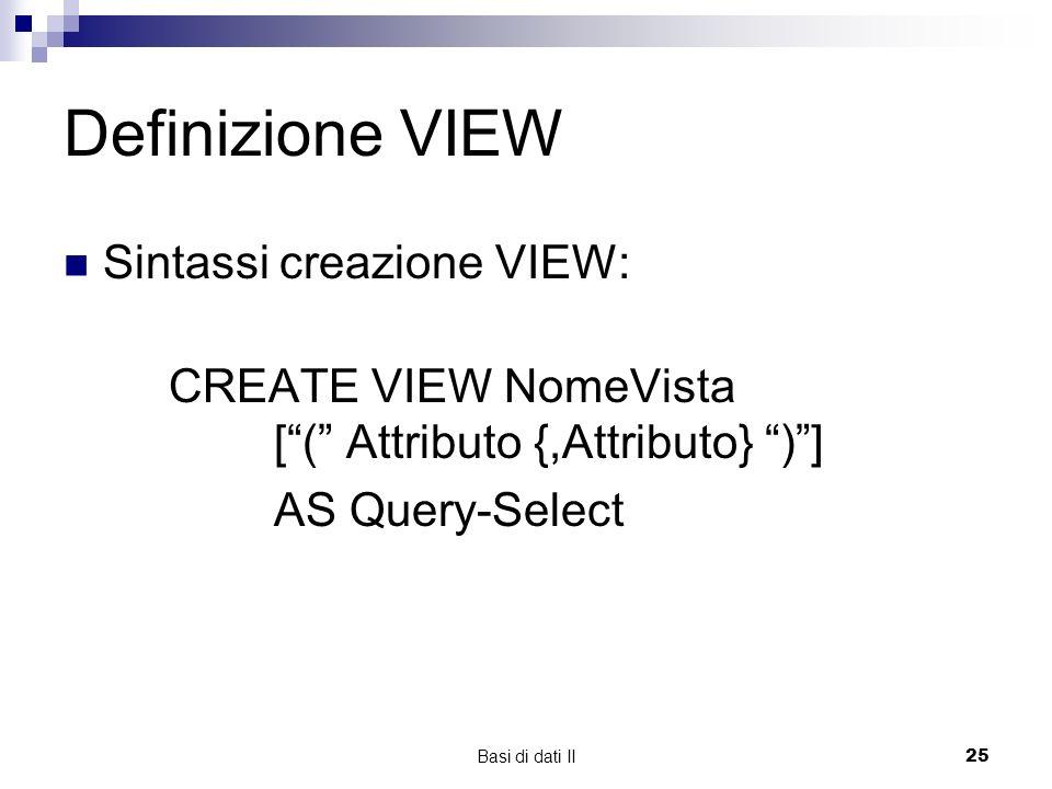 Definizione VIEW Sintassi creazione VIEW: