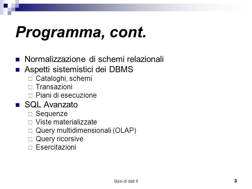 Programma, cont. Normalizzazione di schemi relazionali
