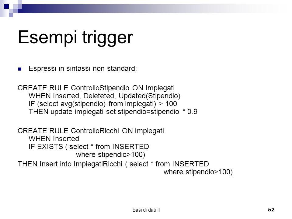 Esempi trigger Espressi in sintassi non-standard:
