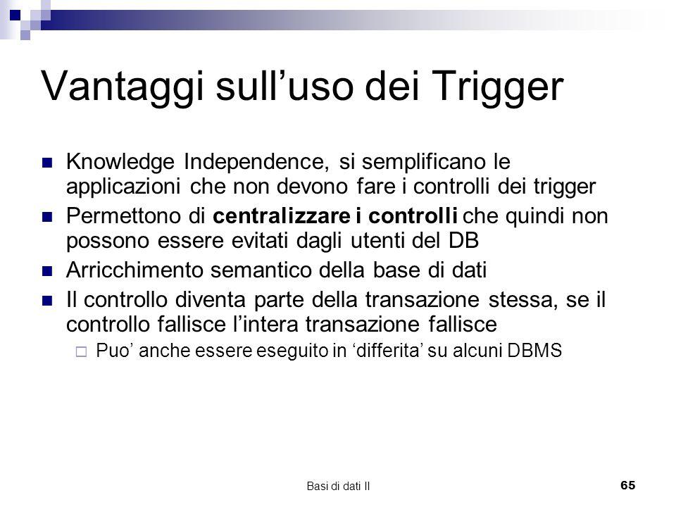 Vantaggi sull'uso dei Trigger