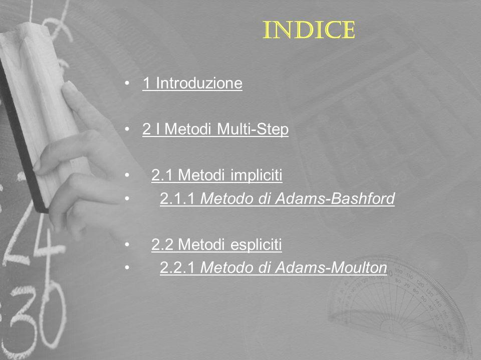 Indice 1 Introduzione 2 I Metodi Multi-Step 2.1 Metodi impliciti