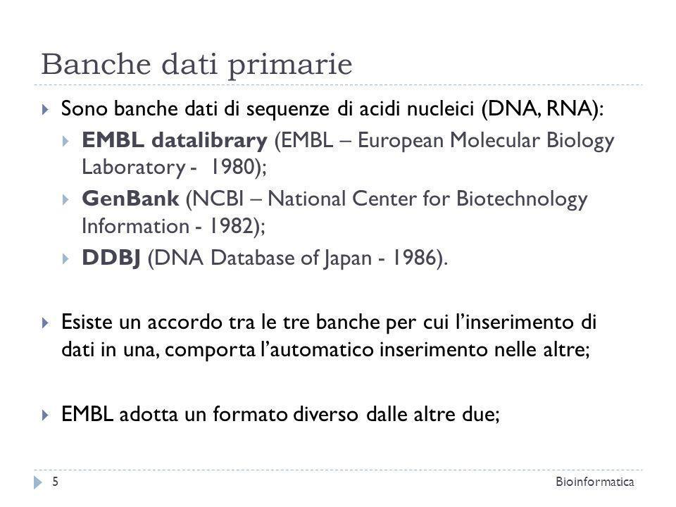 Banche dati primarie Sono banche dati di sequenze di acidi nucleici (DNA, RNA):