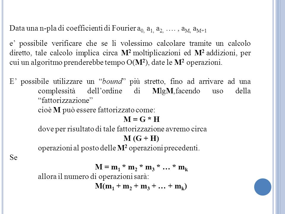 Data una n-pla di coefficienti di Fourier a0, a1, a2, …. , aM, aM+1