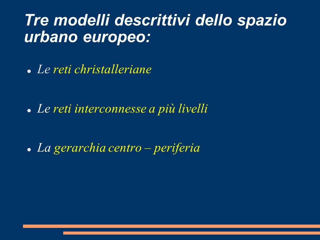 Tre modelli descrittivi dello spazio urbano europeo: