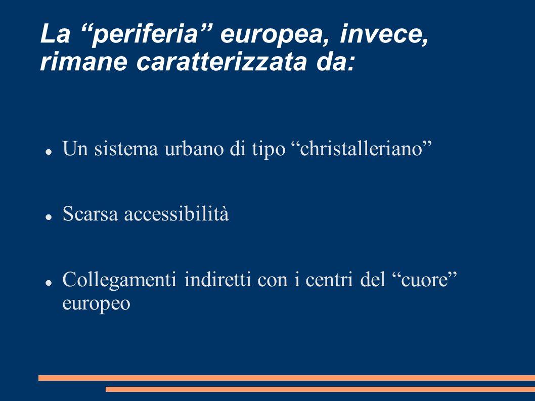 La periferia europea, invece, rimane caratterizzata da: