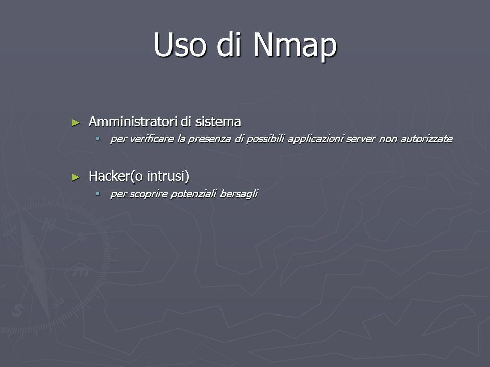 Uso di Nmap Amministratori di sistema Hacker(o intrusi)