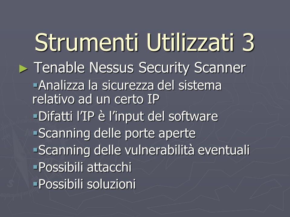 Strumenti Utilizzati 3 Tenable Nessus Security Scanner