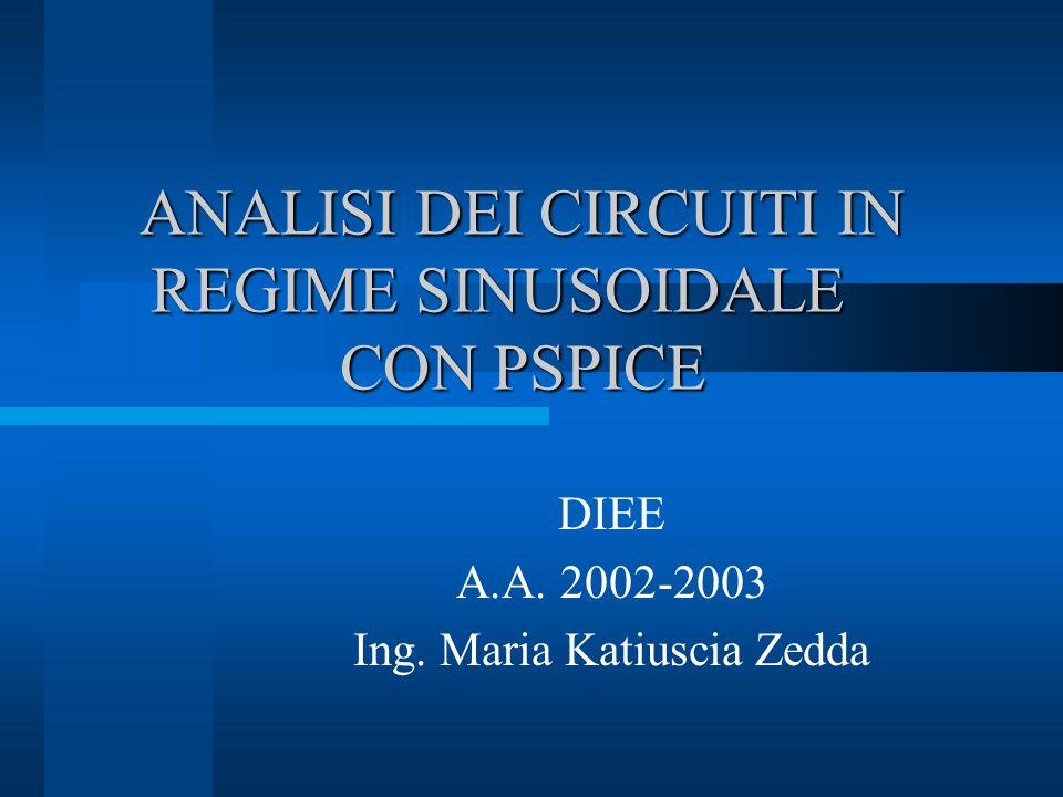 ANALISI DEI CIRCUITI IN REGIME SINUSOIDALE CON PSPICE