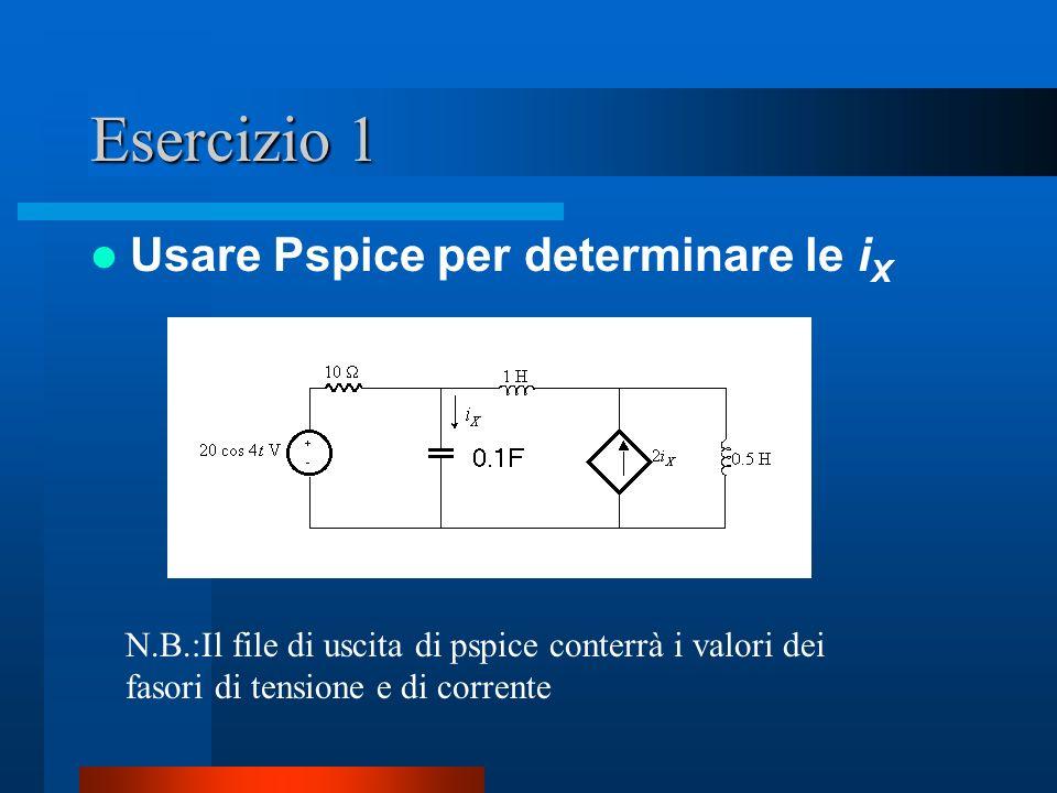 Esercizio 1 Usare Pspice per determinare le iX