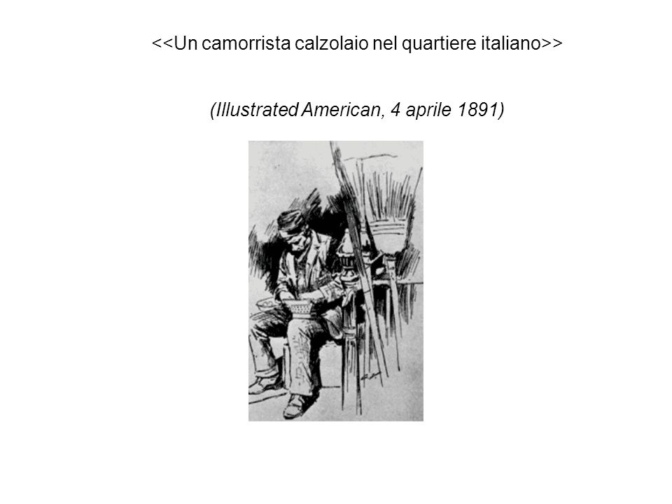 <<Un camorrista calzolaio nel quartiere italiano>> (Illustrated American, 4 aprile 1891)