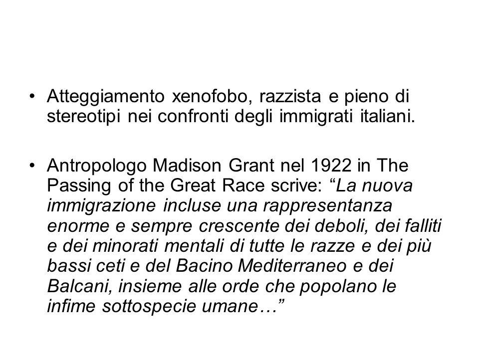 Atteggiamento xenofobo, razzista e pieno di stereotipi nei confronti degli immigrati italiani.