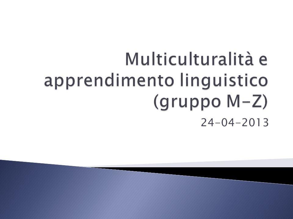 Multiculturalità e apprendimento linguistico (gruppo M-Z)
