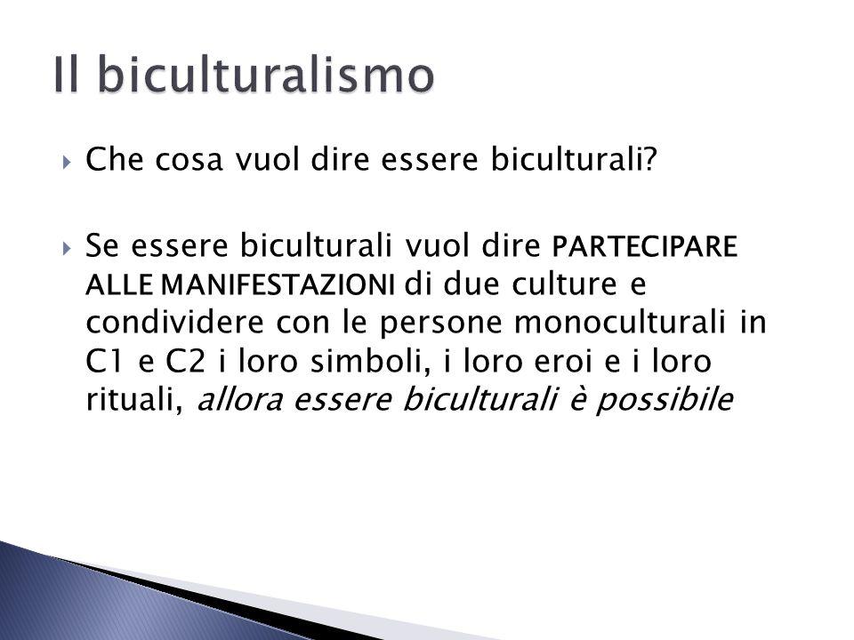 Il biculturalismo Che cosa vuol dire essere biculturali