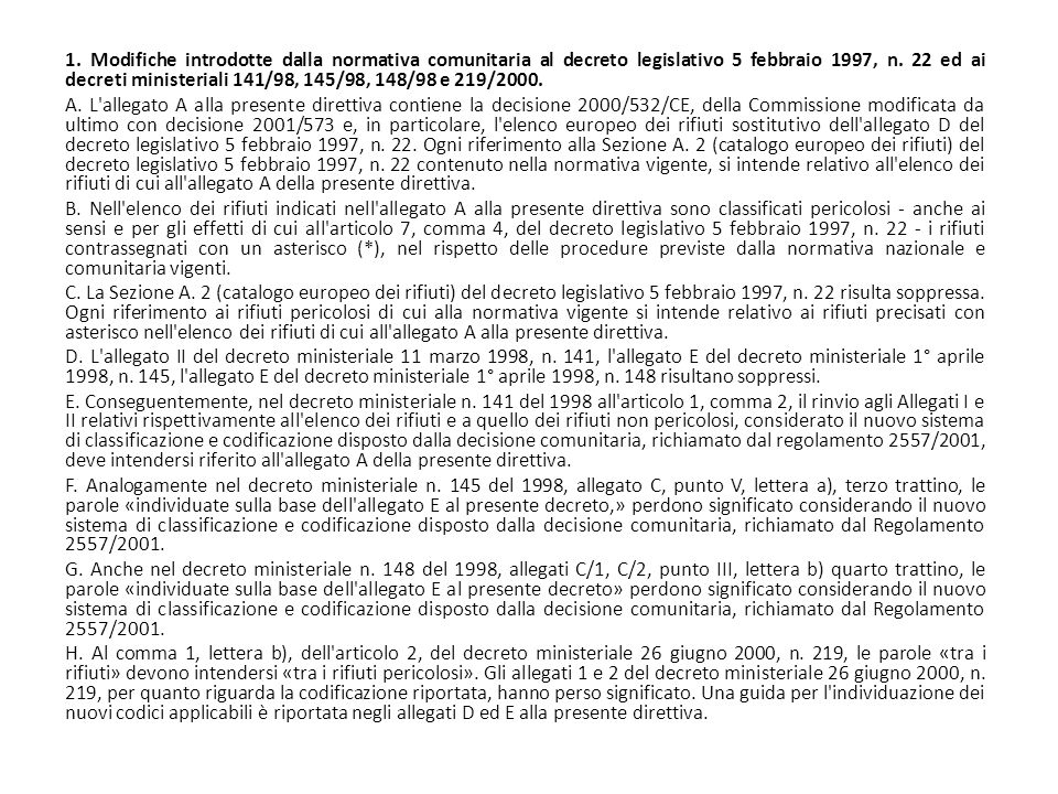1. Modifiche introdotte dalla normativa comunitaria al decreto legislativo 5 febbraio 1997, n. 22 ed ai decreti ministeriali 141/98, 145/98, 148/98 e 219/2000.