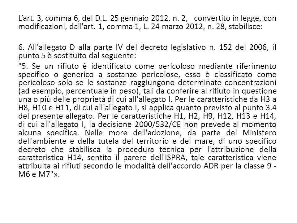 L'art. 3, comma 6, del D. L. 25 gennaio 2012, n