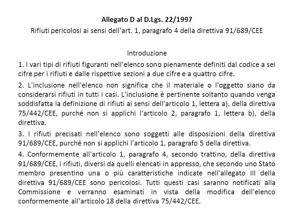 Allegato D al D.Lgs. 22/1997 Rifiuti pericolosi ai sensi dell art. 1, paragrafo 4 della direttiva 91/689/CEE.