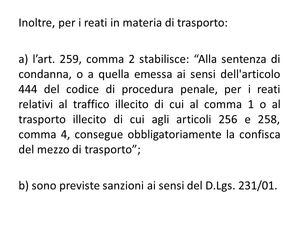 Inoltre, per i reati in materia di trasporto:
