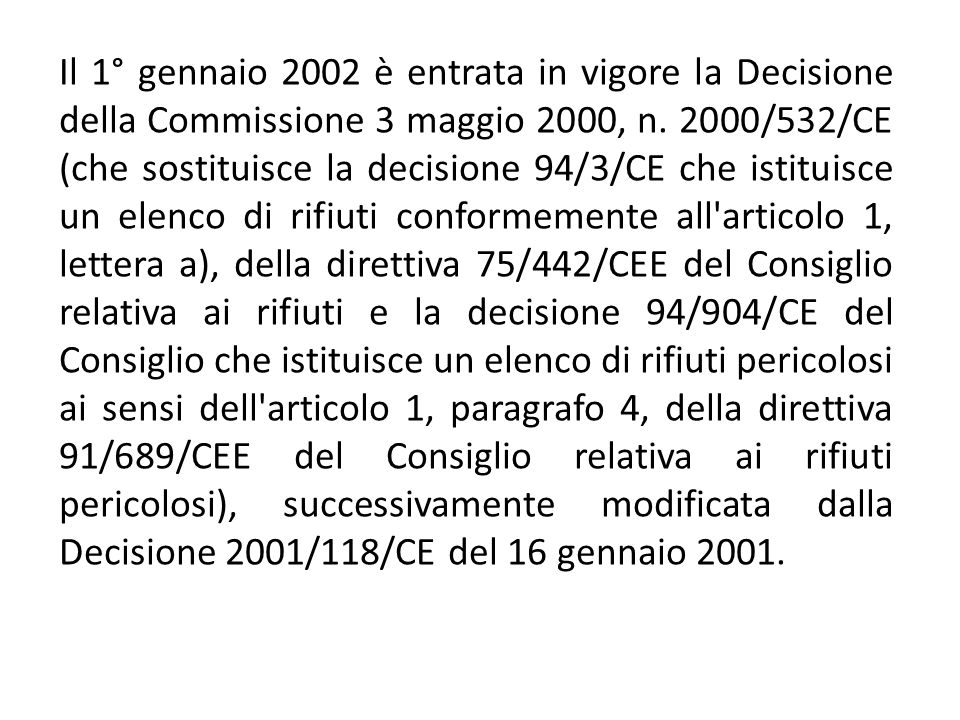 Il 1° gennaio 2002 è entrata in vigore la Decisione della Commissione 3 maggio 2000, n.