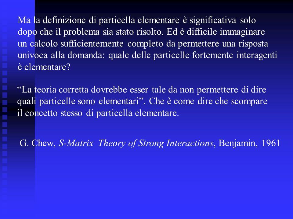 Ma la definizione di particella elementare è significativa solo