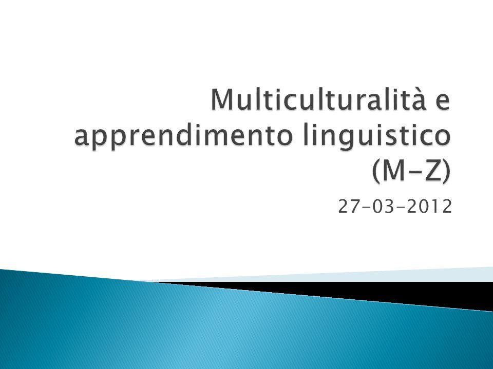 Multiculturalità e apprendimento linguistico (M-Z)