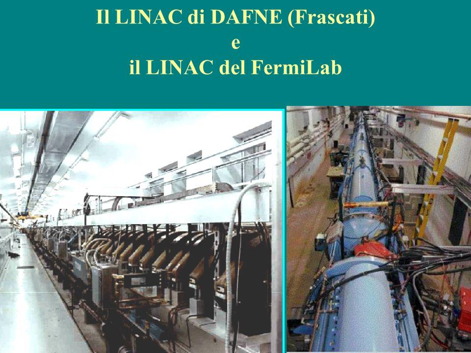 Il LINAC di DAFNE (Frascati) e il LINAC del FermiLab