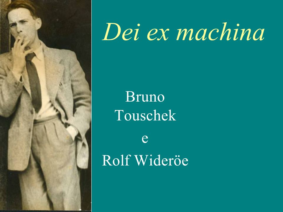 Bruno Touschek e Rolf Wideröe