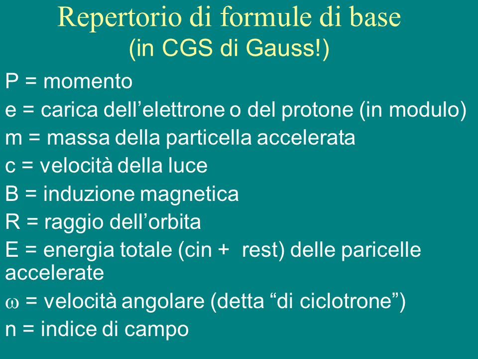 Repertorio di formule di base (in CGS di Gauss!)