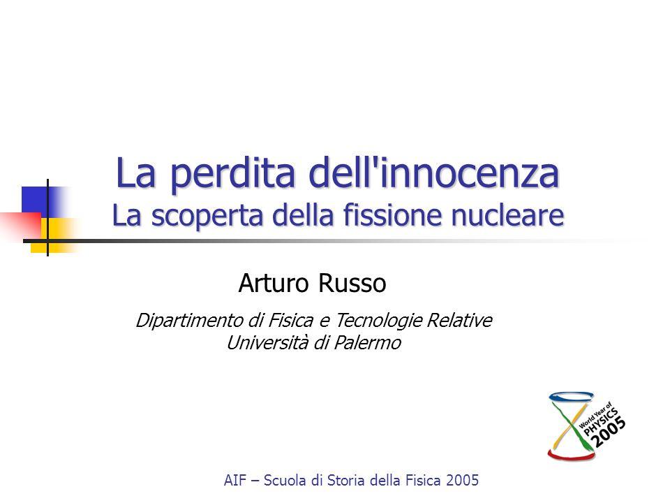 La perdita dell innocenza La scoperta della fissione nucleare