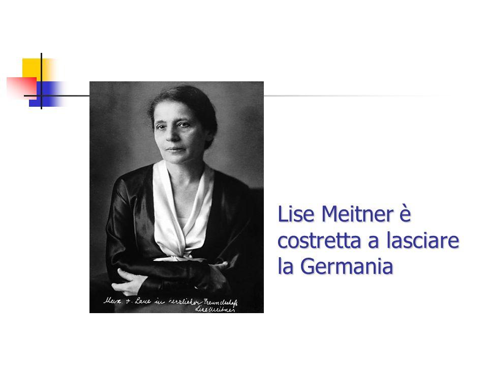 Lise Meitner è costretta a lasciare la Germania