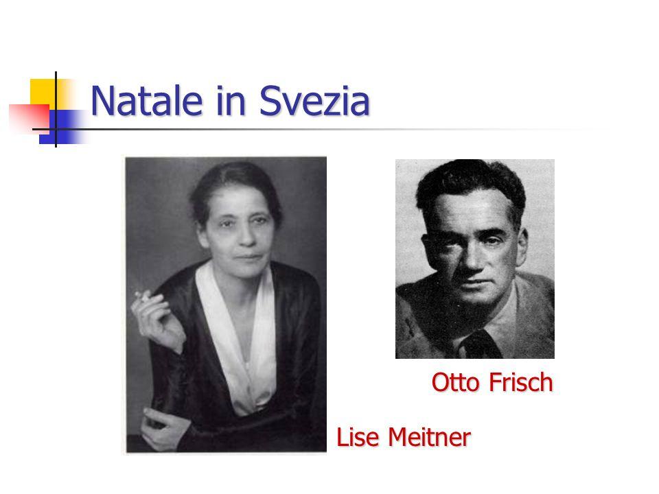 Natale in Svezia Otto Frisch Lise Meitner