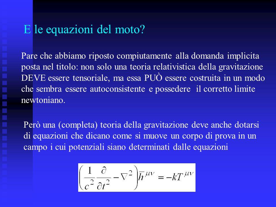 E le equazioni del moto Pare che abbiamo riposto compiutamente alla domanda implicita.