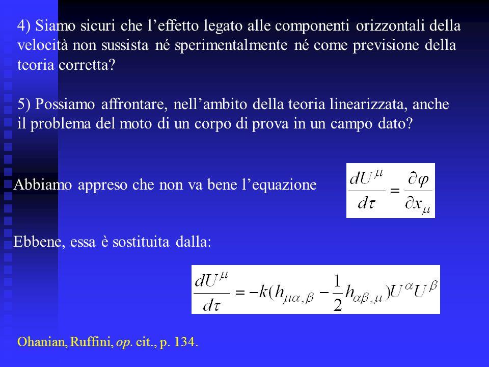 4) Siamo sicuri che l'effetto legato alle componenti orizzontali della