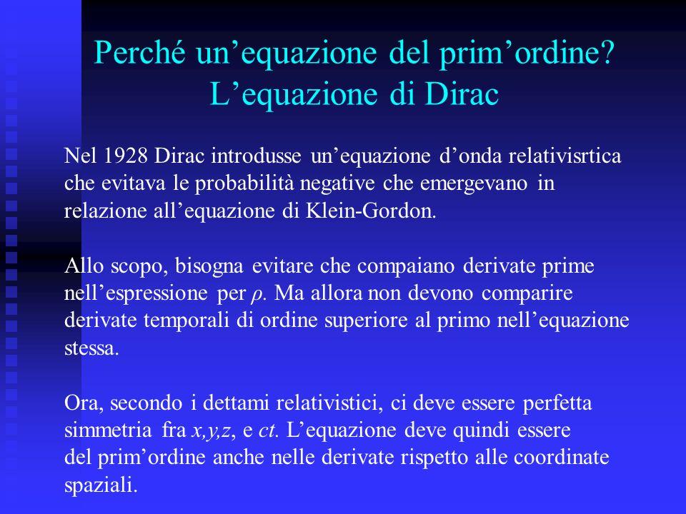 Perché un'equazione del prim'ordine L'equazione di Dirac