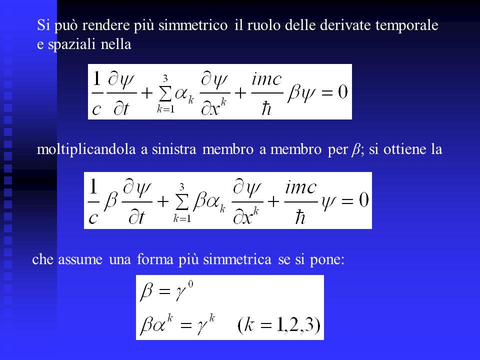 Si può rendere più simmetrico il ruolo delle derivate temporale