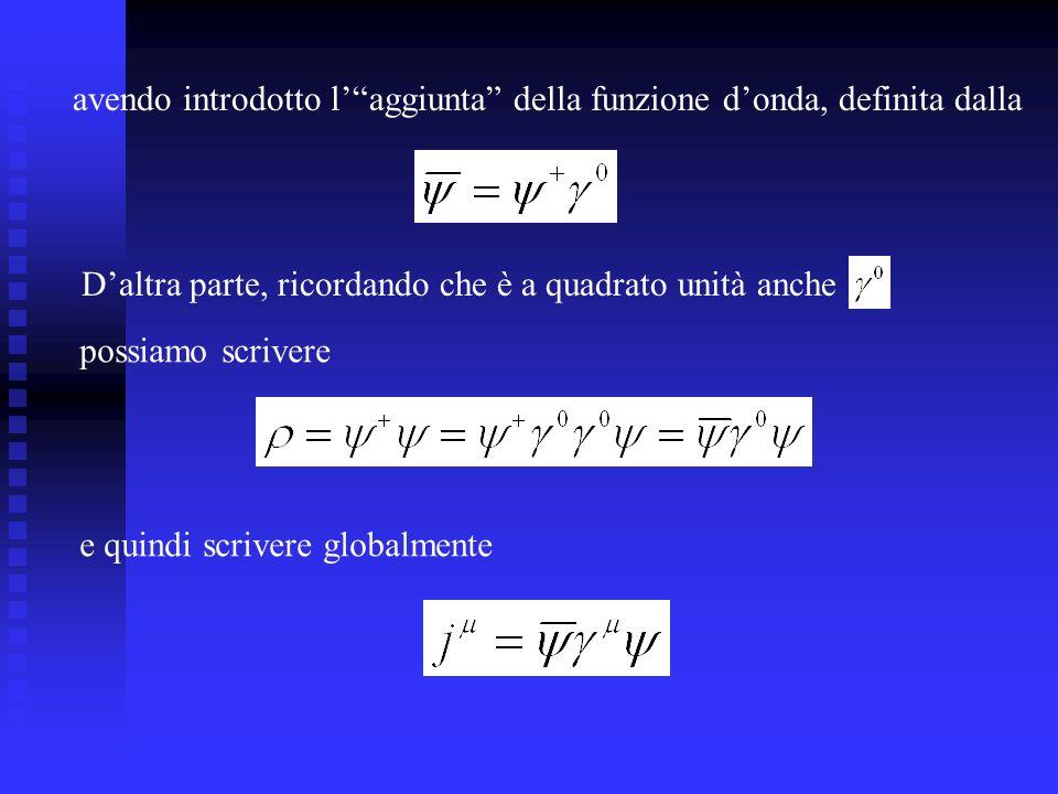 avendo introdotto l' aggiunta della funzione d'onda, definita dalla